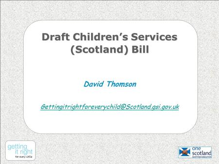 Draft Children's Services (Scotland) Bill David Thomson