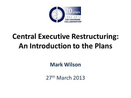 Central Executive Restructuring: An Introduction to the Plans