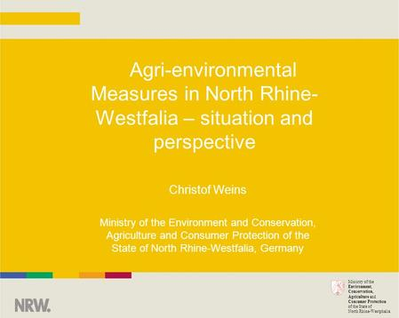 Ministry of the Environment, Conservation, Agriculture and Consumer Protection of the State of North Rhine-Westphalia Agri-environmental Measures in North.