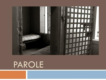 PAROLE. Parole  The release of an inmate into the community before the full sentence is served.