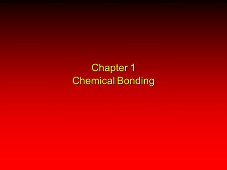 Chapter 1 Chemical Bonding. 1.1 Atoms, Electrons, and Orbitals.