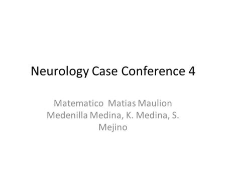 Neurology Case Conference 4