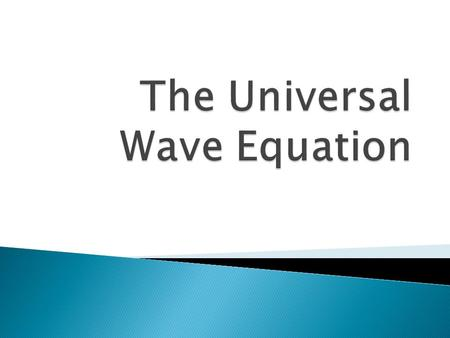 The Universal Wave Equation