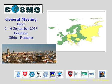 Participating national meteorological servicesOther major membersThe CLM Community General Meeting Date: 2 – 6 September 2013 Location: Sibiu - Romania.