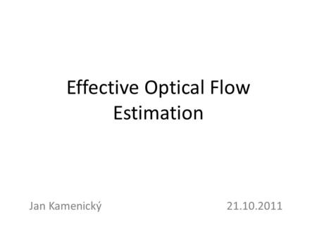 Effective Optical Flow Estimation