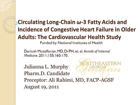 Circulating Long-Chain ω-3 Fatty Acids and Incidence of Congestive Heart Failure in Older Adults: The Cardiovascular Health Study Funded by: National Institutes.