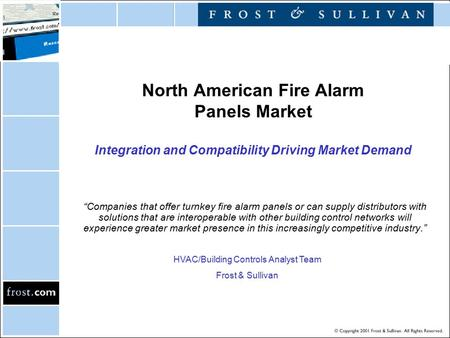 "North American Fire Alarm Panels Market Integration and Compatibility Driving Market Demand ""Companies that offer turnkey fire alarm panels or can supply."