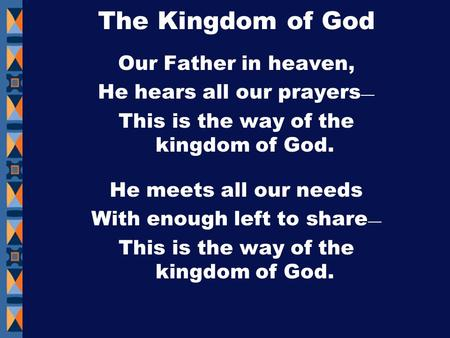 The Kingdom of God Our Father in heaven, He hears all our prayers—