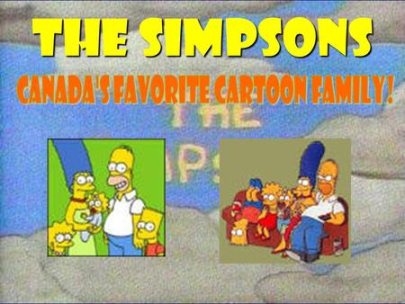 The Simpsons. The Show ► The Simpsons was created my evil masterminds Matt Groening, James L. Brookes, and Sam Simon ► The show has been running strong.