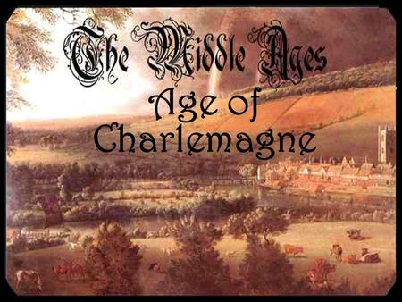 Age of Charlemagne.