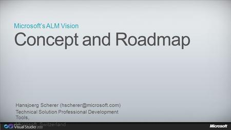 Microsoft's ALM Vision. Vision and benefits ALM today ALM outlook.