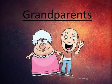 Grandparents. Contents 1) National Grandparents Day 2) Hobbies 3) Relationship in a family 4) Diseases 5) Nursing home.