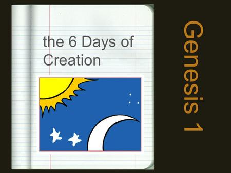 The 6 Days of Creation Genesis 1.