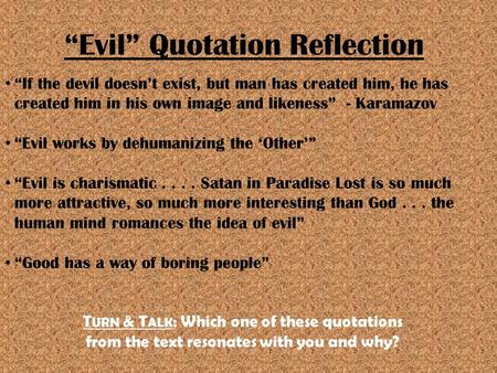 """Evil"" Quotation Reflection ""If the devil doesn't exist, but man has created him, he has created him in his own image and likeness"" - Karamazov ""Evil works."