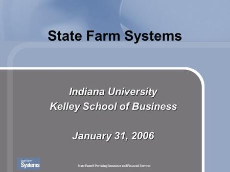 Indiana University Kelley School of Business January 31, 2006