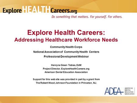 Explore Health Careers: Addressing Healthcare Workforce Needs Community Health Corps National Association of Community Health Centers Professional Development.
