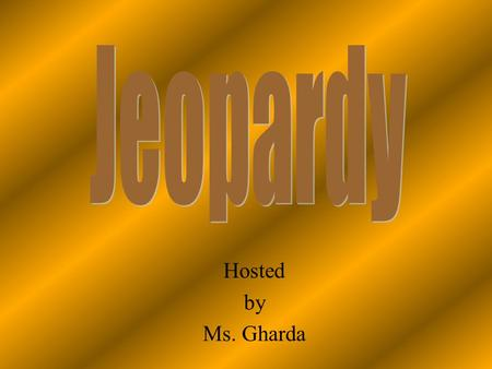 Hosted by Ms. Gharda 100 200 400 300 400 Setting Who Said It? Go Figure Literary Elements 300 200 400 200 100 500 100.