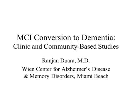 MCI Conversion to Dementia: Clinic and Community-Based Studies