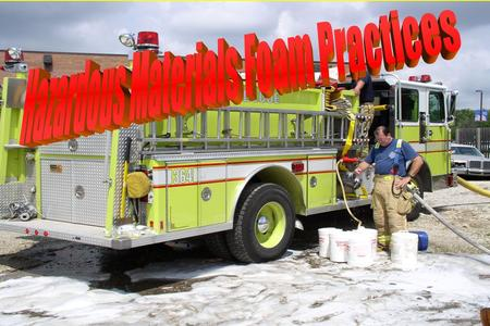 FOAM Introduction Operations trained responders should understand the characteristics of and be familiar with the applicability of appropriate foams.