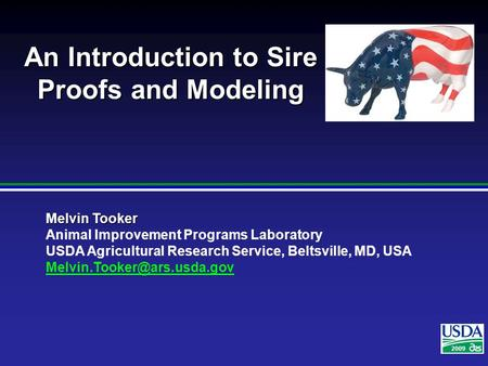 2007 Melvin Tooker Animal Improvement Programs Laboratory USDA Agricultural Research Service, Beltsville, MD, USA