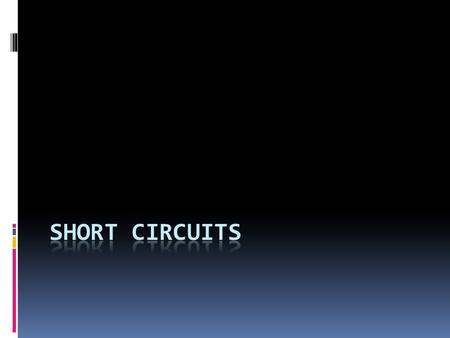 Short Circuit in a Car DEFINITION  A short circuit is an accidental path of low resistance which passes an abnormally high amount of current.  A short.