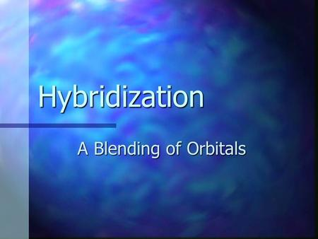"Hybridization A Blending of Orbitals Methane CH 4 CH 4 Sometimes called ""natural gas, "" methane is used to heat homes. Sometimes called ""natural gas,"