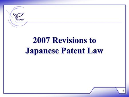 1 2007 Revisions to Japanese Patent Law. 2 1. Before the law was revised, a Divisional Applications could not be filed after a Notice of Allowance 2.