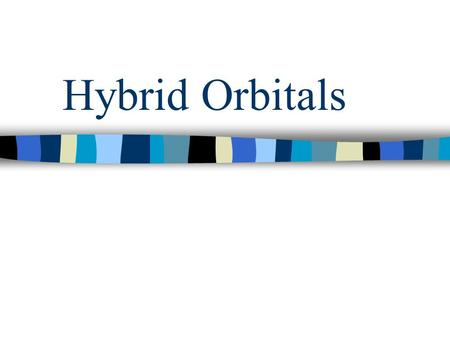 Hybrid Orbitals. Why Covalent Bonds Exist Atoms share electrons when their orbitals overlap When orbitals overlap, electrons are simultaneously attracted.