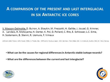 A COMPARISON OF THE PRESENT AND LAST INTERGLACIAL IN SIX A NTARCTIC ICE CORES V. Masson-Delmotte, D. Buiron, A. Ekaykin, M. Frezzotti, H. Gallée, J. Jouzel,