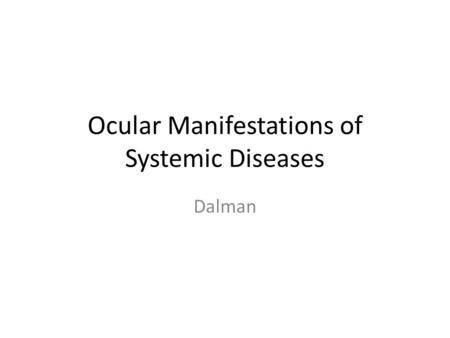 Ocular Manifestations of Systemic Diseases Dalman.