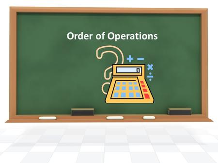Order of Operations. Algebra Standard GLE 0506.3.1 Understand and Use Order of Operations SPI 0506.3.2 Evaluate multi-step numerical expressions involving.