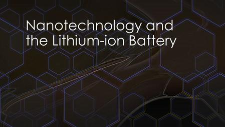 Nanotechnology and the Lithium-ion Battery. Batteries in General –Electrolyte –Electrodes –Anode –Cathode Nanotechnology and the Lithium-ion Battery.