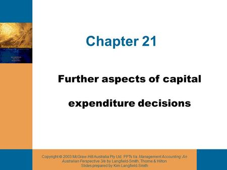 Copyright  2003 McGraw-Hill Australia Pty Ltd, PPTs t/a Management Accounting: An Australian Perspective 3/e by Langfield-Smith, Thorne & Hilton Slides.