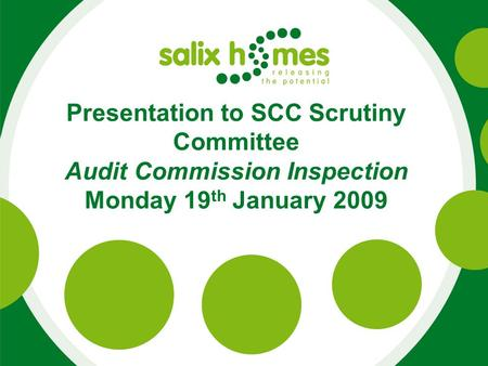 Presentation to SCC Scrutiny Committee Audit Commission Inspection Monday 19 th January 2009.