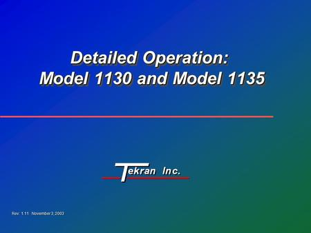 Detailed Operation: Model 1130 and Model 1135 Rev: 1.11 November 3, 2003.