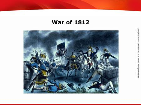TEKS 8C: Calculate percent composition and empirical and molecular formulas. War of 1812.