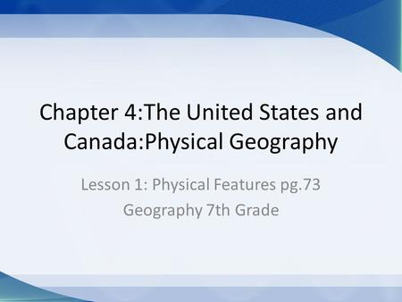 Chapter 4:The United States and Canada:Physical Geography