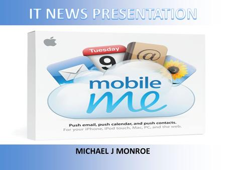 MICHAEL J MONROE. What is ? Collection of online services and software offered by Apple. Compatible with Mac OSX, Windows, iPhone, and iPod Touch. Released: