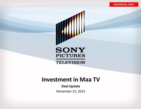 CONFIDENTIAL DRAFT Investment in Maa TV Deal Update November 15, 2013.