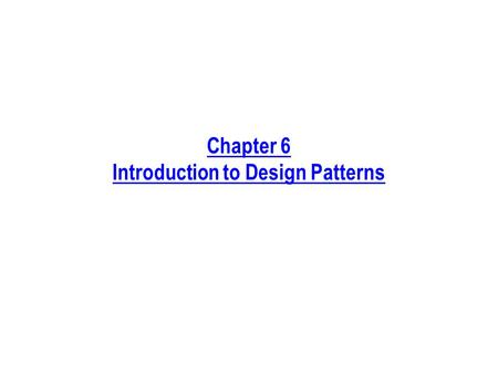 Chapter 6 Introduction to Design Patterns. Process Phase Discussed in This Chapter Requirements Analysis Design Implementation ArchitectureFrameworkDetailed.