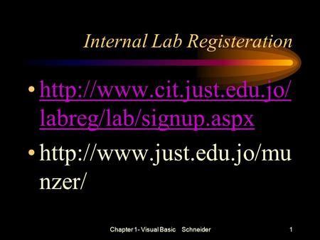 Internal Lab Registeration  labreg/lab/signup.aspxhttp://www.cit.just.edu.jo/ labreg/lab/signup.aspx