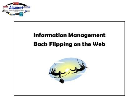 Information Management Back Flipping on the Web. Objectives Upon completion of this unit participants : will create a Backflip account. will place Backflip.