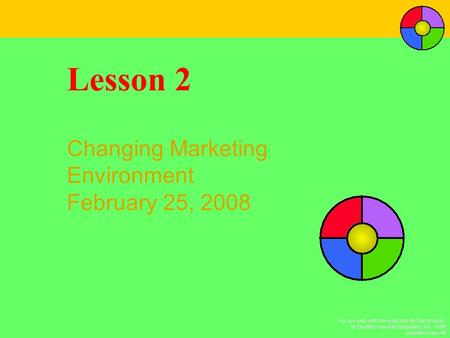 For use only with Perreault and McCarthy texts. © The McGraw-Hill Companies, Inc., 1999 Irwin/McGraw-Hill Lesson 2 Changing Marketing Environment February.