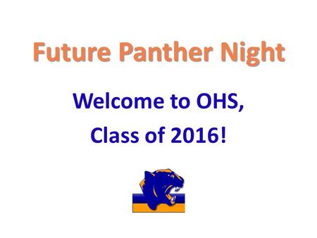 Future Panther Night Welcome to OHS, Class of 2016!