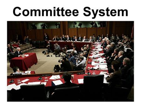 Committee System.