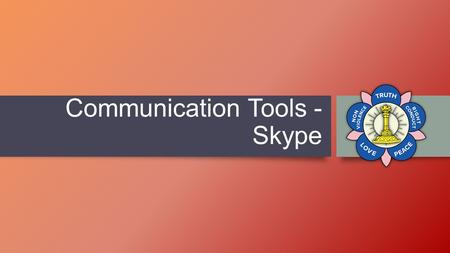 Communication Tools - Skype. Dedication This Presentation Is Dedicated at the Divine Lotus Feet of Bhagawan Sri Sathya Sai Baba.