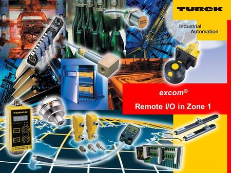 Excom ® Remote I/O in Zone 1. excom ® excom ® One system for all requirements in Zone 1.