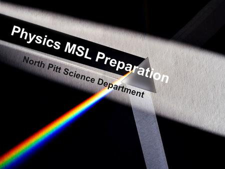 Physics MSL Preparation North Pitt Science Department.