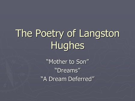 "The Poetry of Langston Hughes ""Mother to Son"" ""Dreams"" ""A Dream Deferred"""