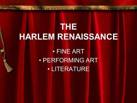 THE HARLEM RENAISSANCE FINE ART PERFORMING ART LITERATURE.